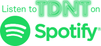Listen to TDNT on Spotify